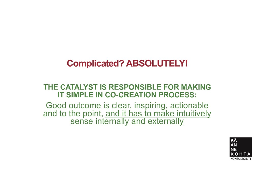 Complicated? ABSOLUTELY! THE CATALYST IS RESPON...