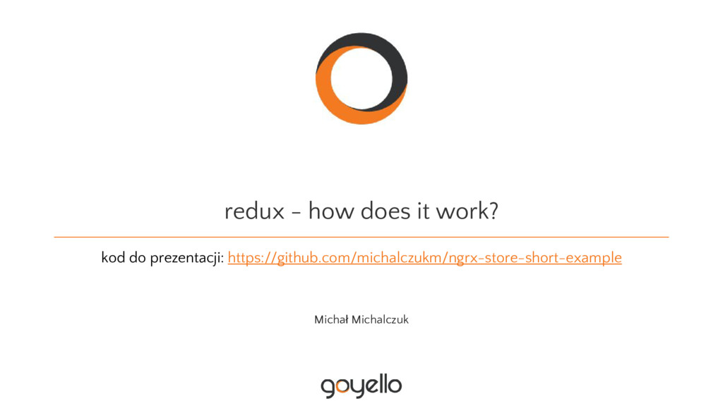 redux - how does it work? kod do prezentacji: h...