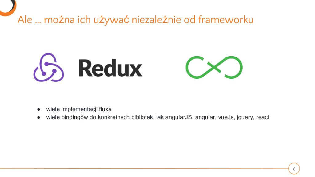 Ale … można ich używać niezależnie od framework...