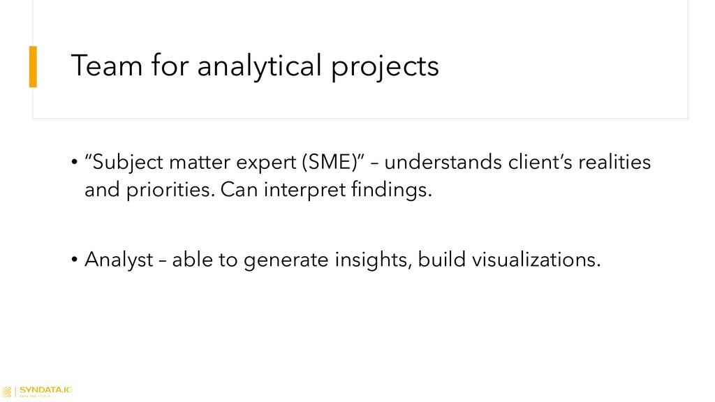 """Team for analytical projects • """"Subject matter ..."""