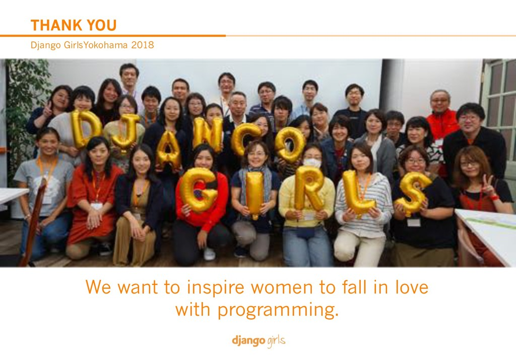 THANK YOU Django GirlsYokohama 2018 We want to ...
