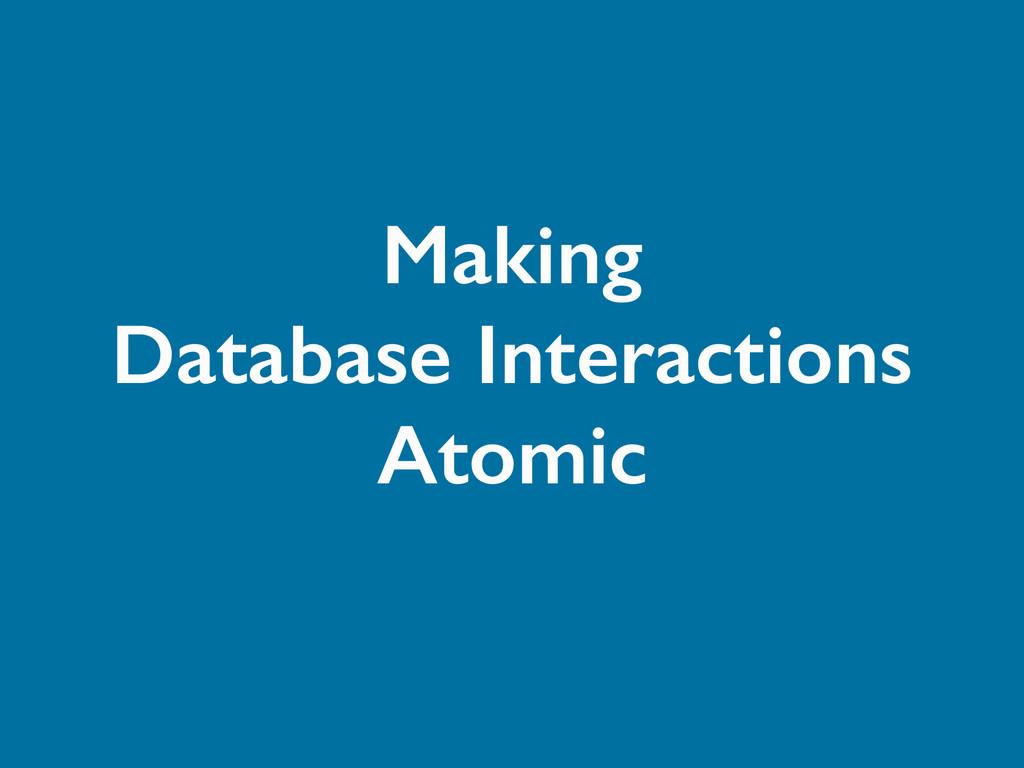 Making Database Interactions Atomic