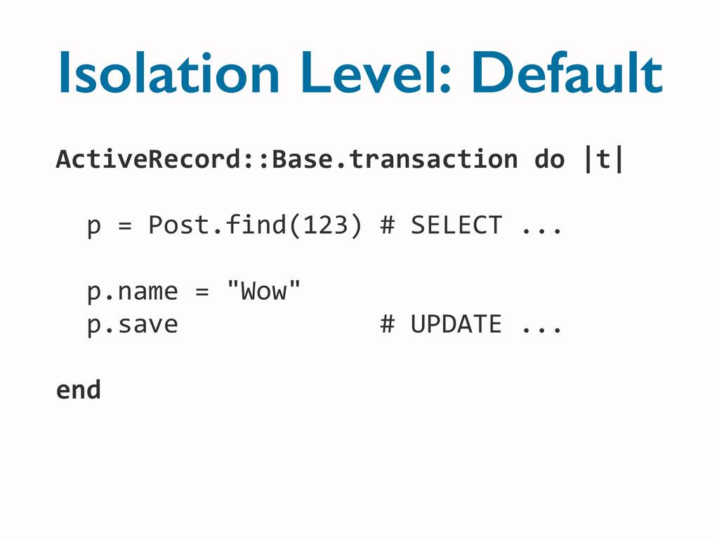 ActiveRecord::Base.transaction do  t   ...