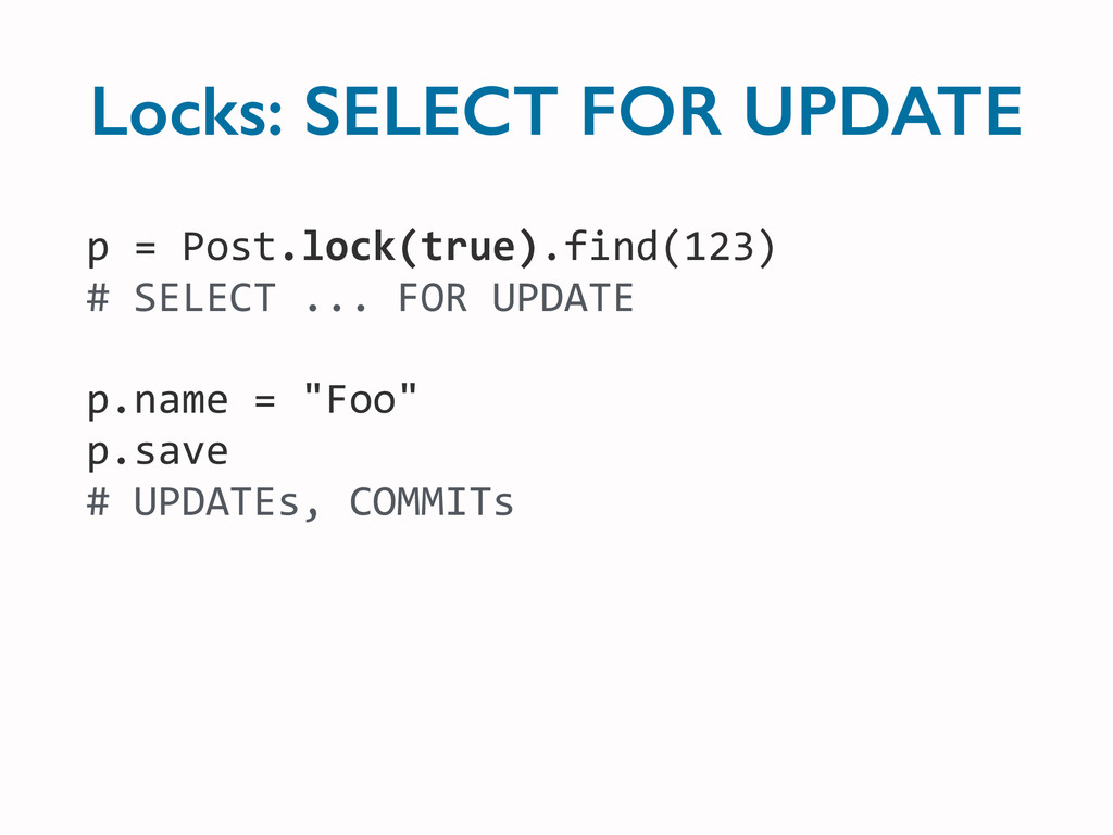 p = Post.lock(true).find(123) # SELEC...