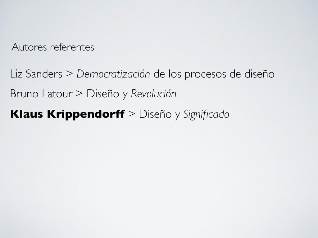 Liz Sanders > Democratización de los procesos d...