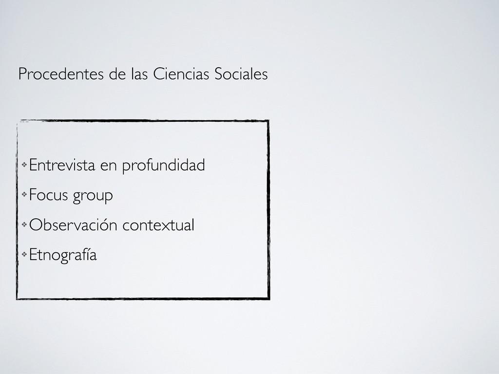 Procedentes de las Ciencias Sociales ❖ Entrevis...