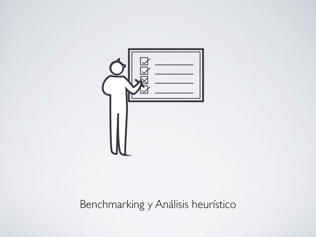 Benchmarking y Análisis heurístico