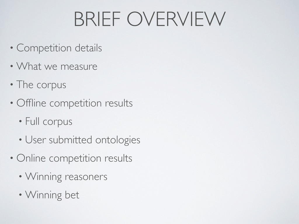 BRIEF OVERVIEW • Competition details • What we ...