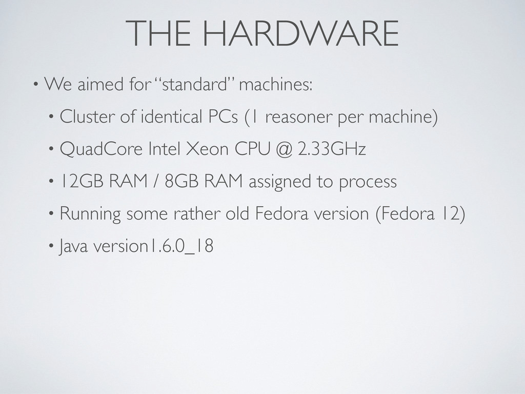 "THE HARDWARE • We aimed for ""standard"" machines..."