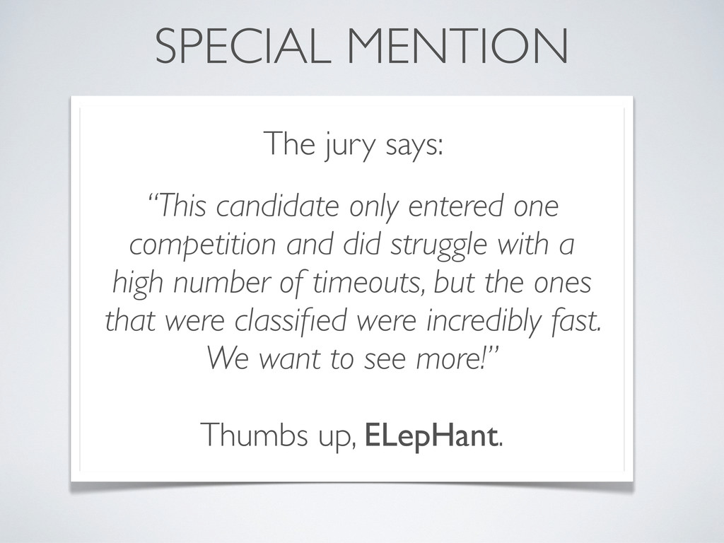 "SPECIAL MENTION The jury says: ""This candidate ..."