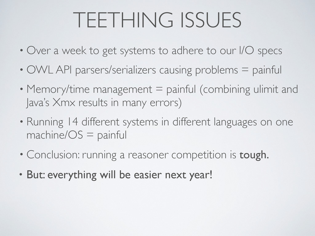 TEETHING ISSUES • Over a week to get systems to...
