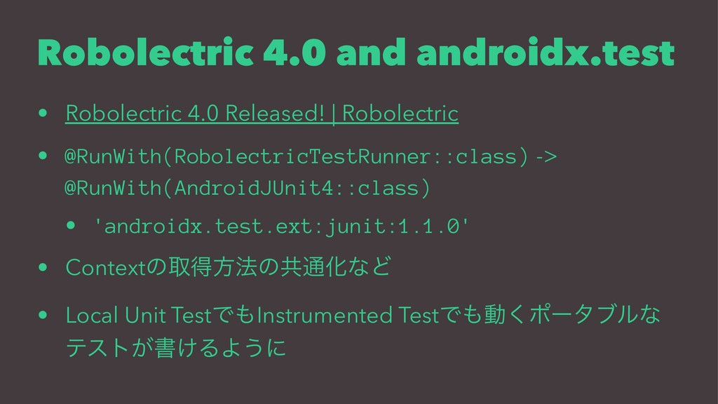 Robolectric 4.0 and androidx.test • Robolectric...