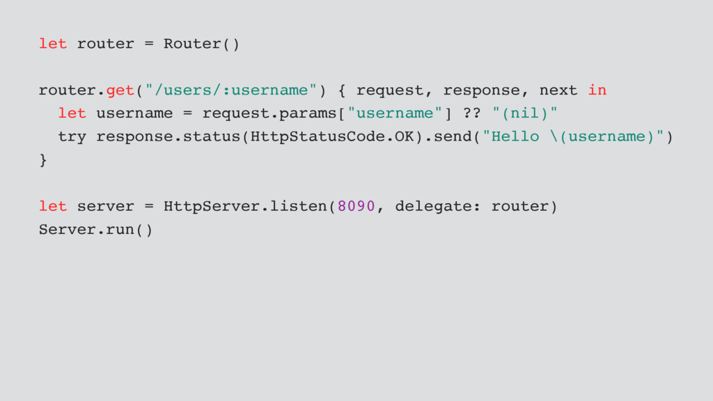 """let router = Router() router.get(""""/users/:usern..."""