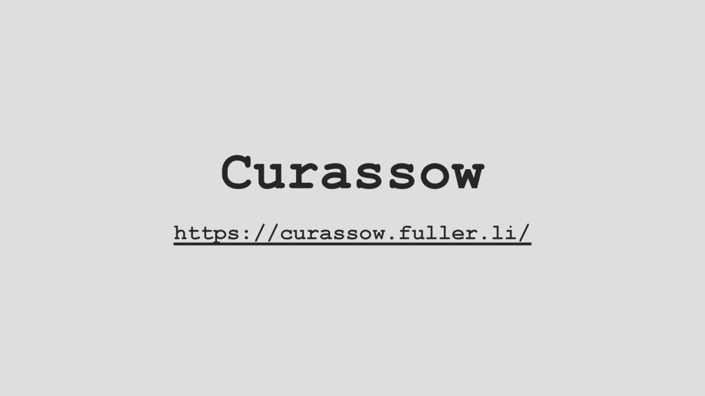 Curassow https://curassow.fuller.li/