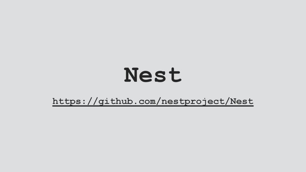 Nest https://github.com/nestproject/Nest