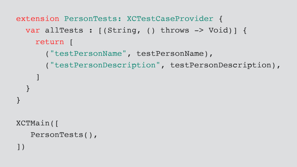 extension PersonTests: XCTestCaseProvider { var...