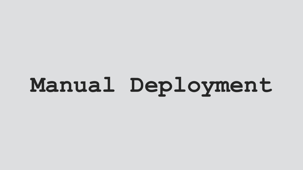 Manual Deployment