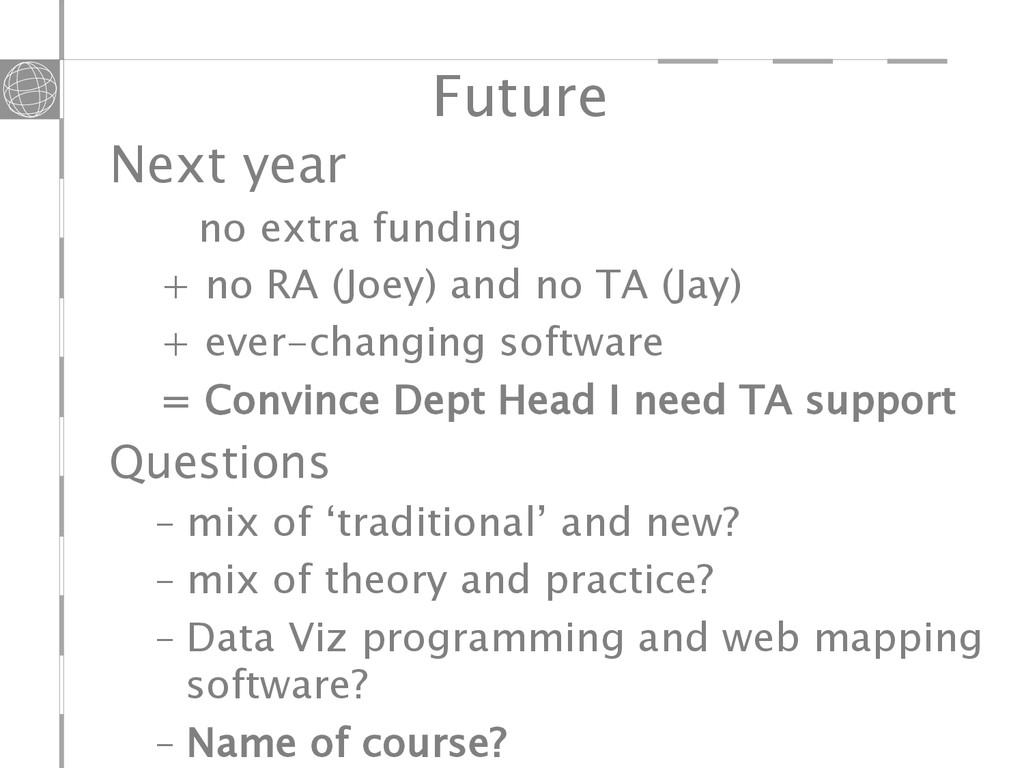 Future Next year no extra funding + no RA (Joey...