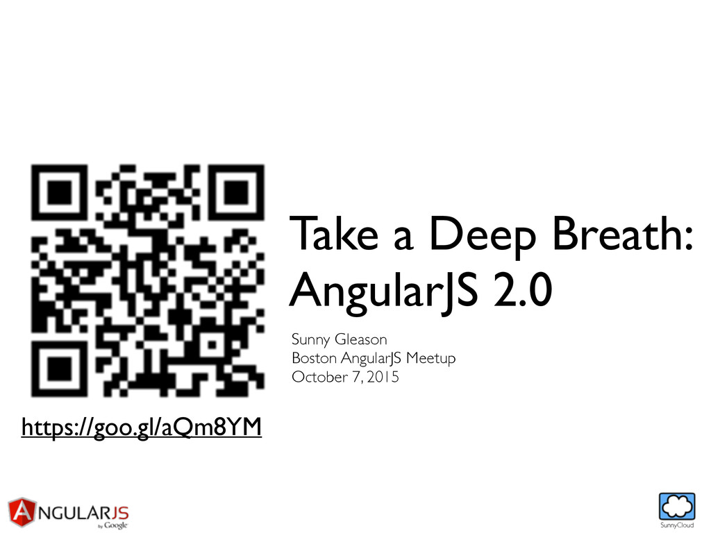 SunnyCloud Take a Deep Breath: AngularJS 2.0 S...