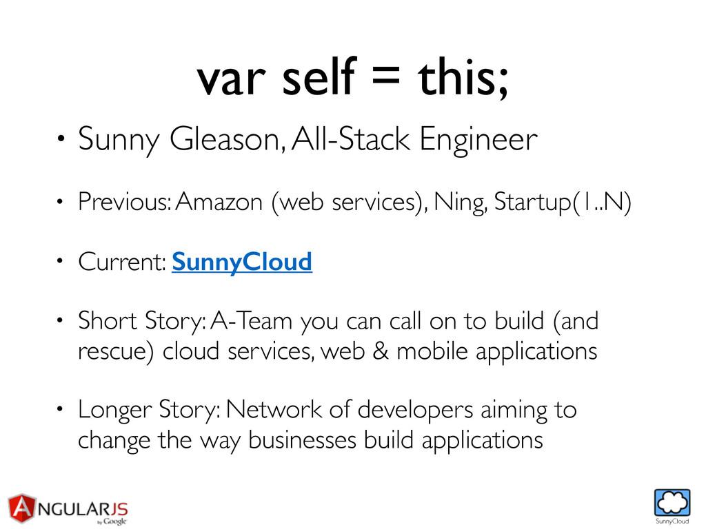 SunnyCloud var self = this; • Sunny Gleason, Al...