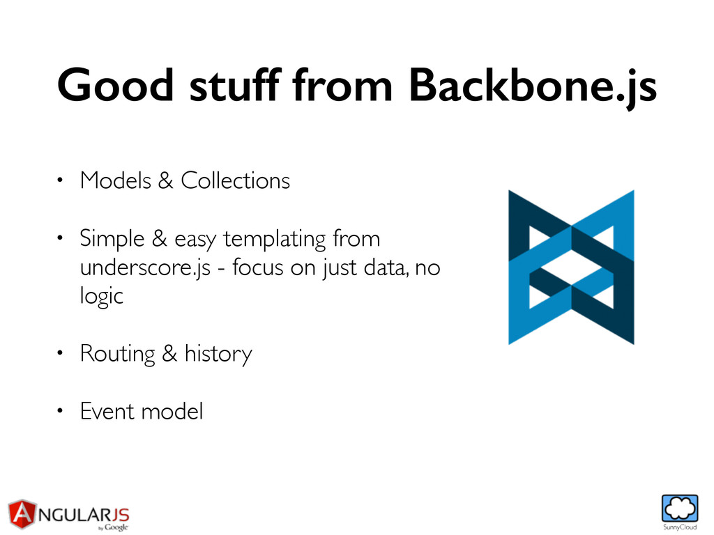 SunnyCloud Good stuff from Backbone.js • Models...
