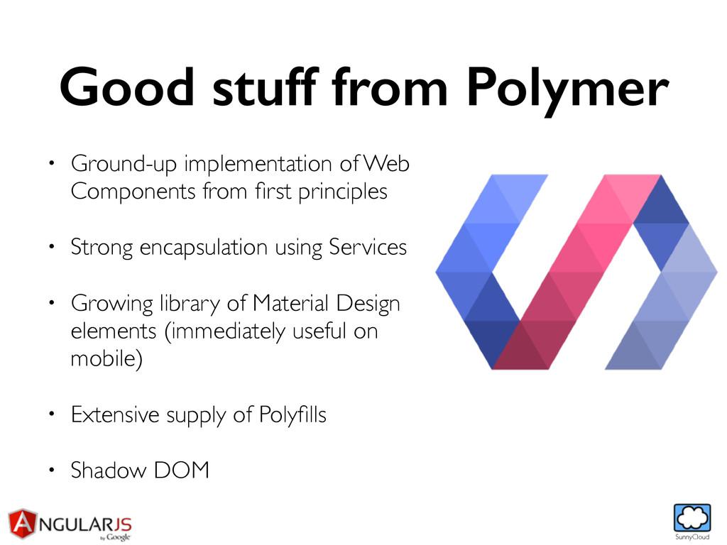 SunnyCloud Good stuff from Polymer • Ground-up ...