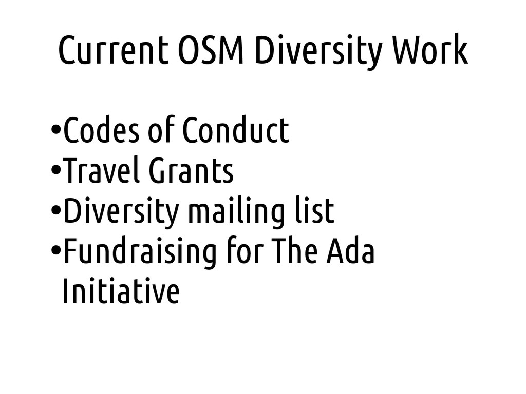 Current OSM Diversity Work ● Codes of Conduct ●...