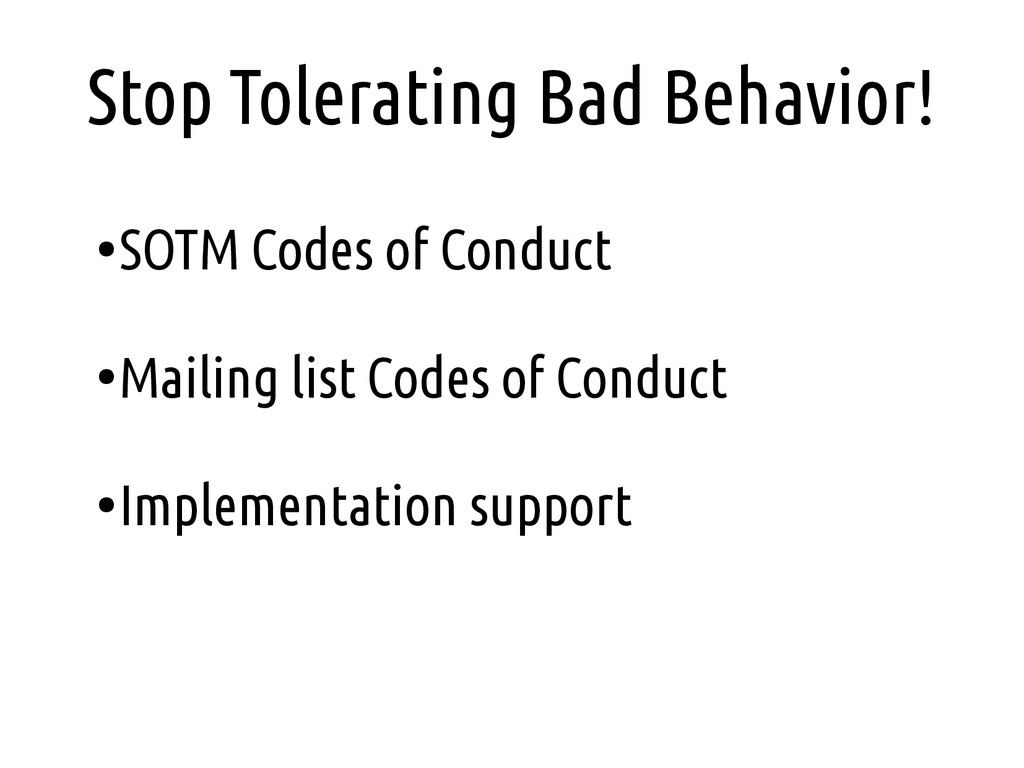 Stop Tolerating Bad Behavior! ● SOTM Codes of C...