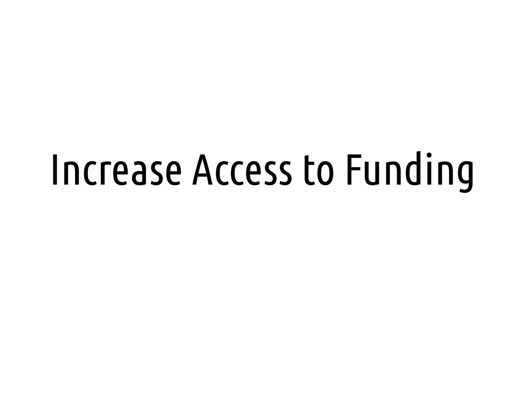 Increase Access to Funding