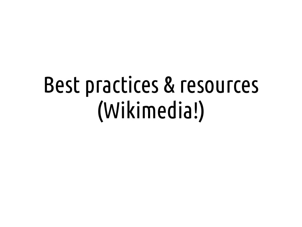 Best practices & resources (Wikimedia!)