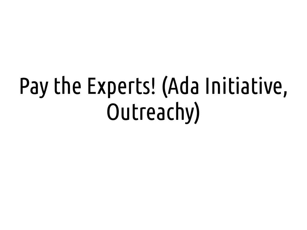 Pay the Experts! (Ada Initiative, Outreachy)