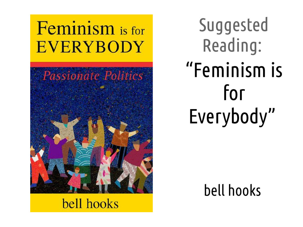 """Suggested Reading: """"Feminism is for Everybody"""" ..."""