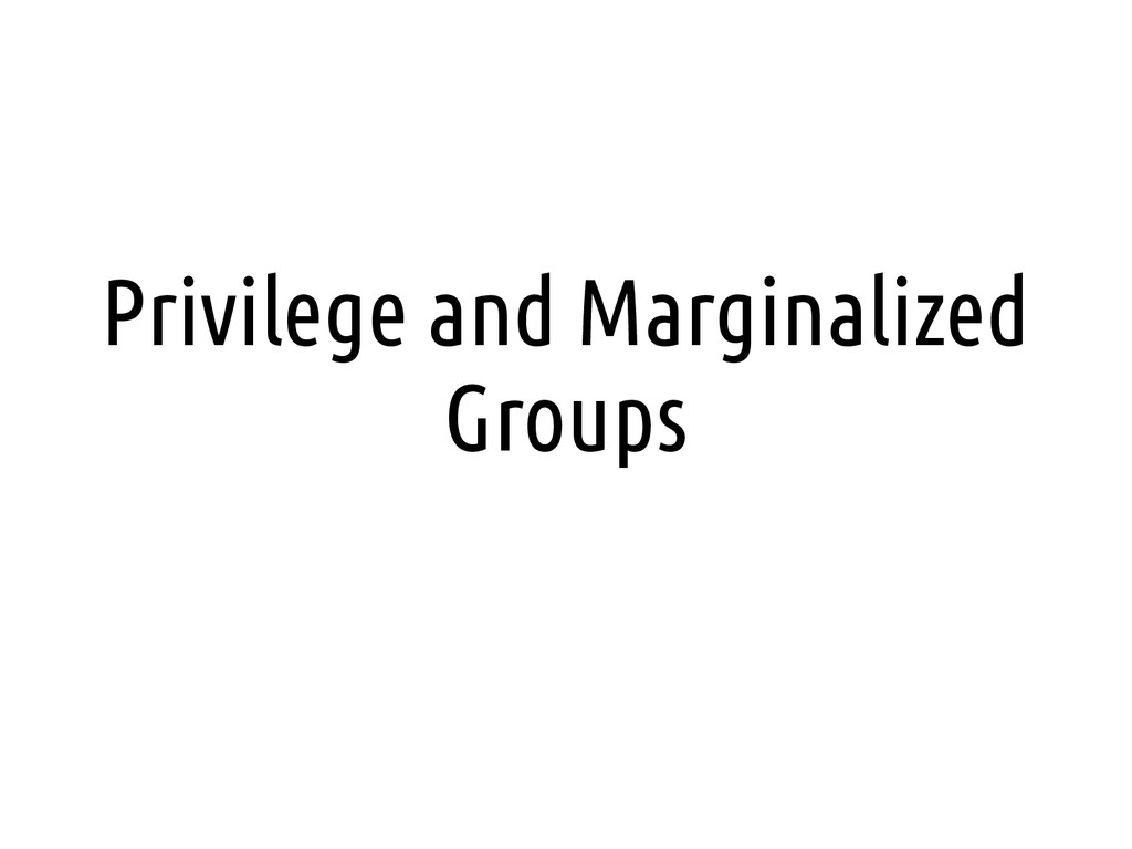 Privilege and Marginalized Groups