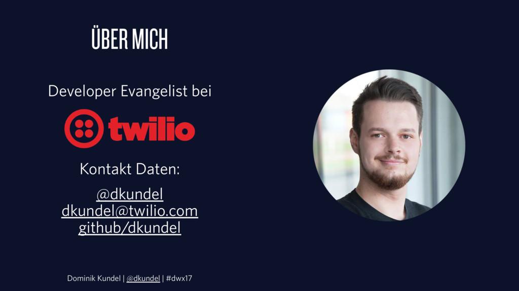 ÜBER MICH Developer Evangelist bei Kontakt Date...