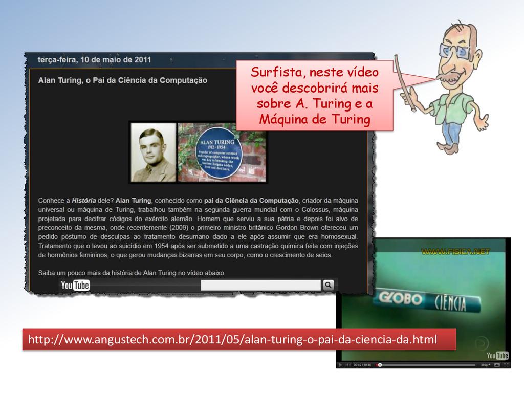 http://www.angustech.com.br/2011/05/alan-turing...
