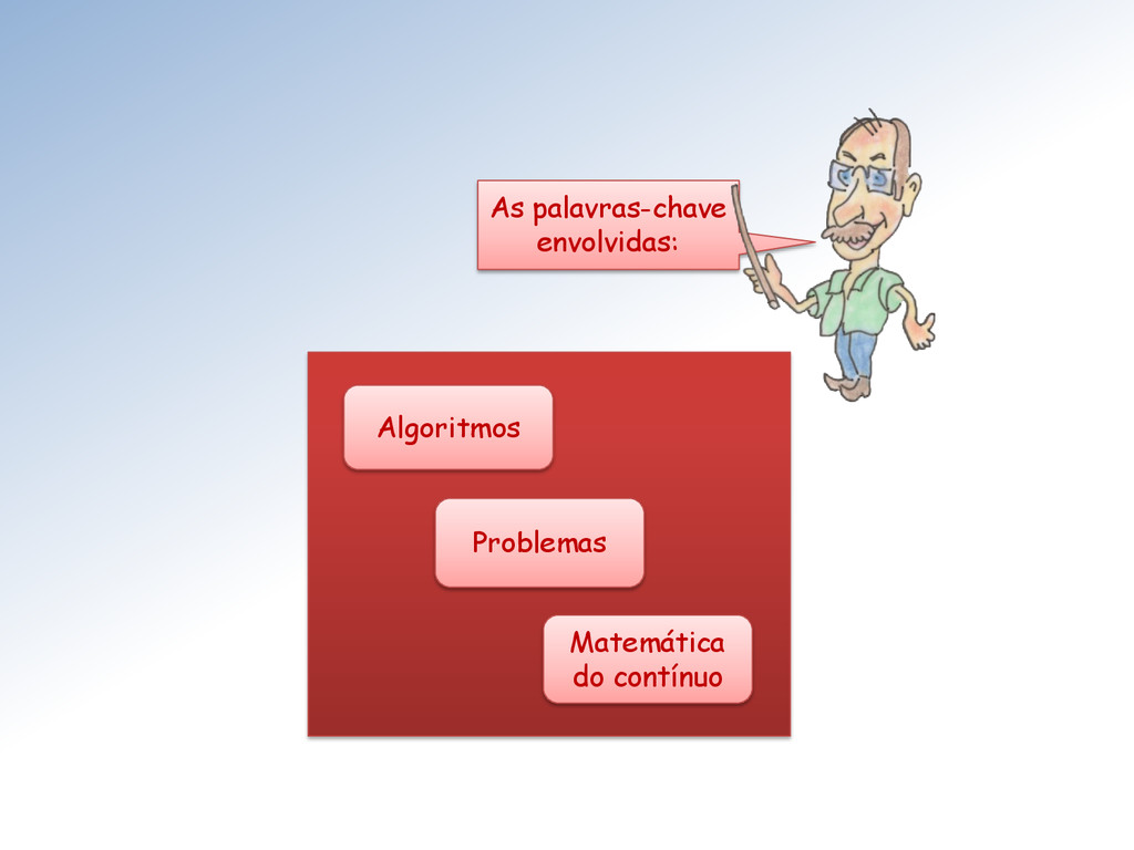 Algoritmos Problemas Matemática do contínuo As ...