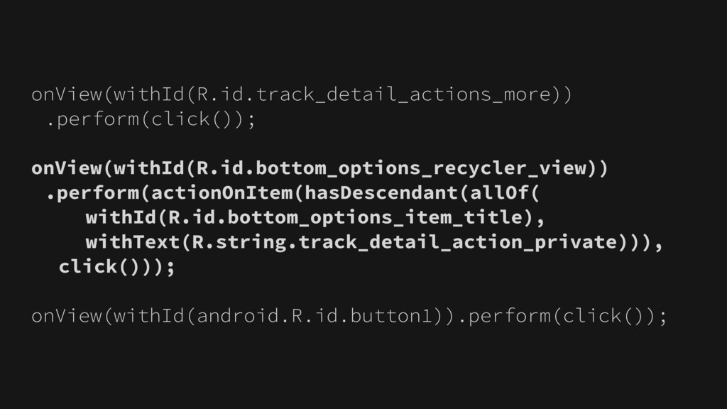 onView(withId(R.id.track_detail_actions_more)) ...