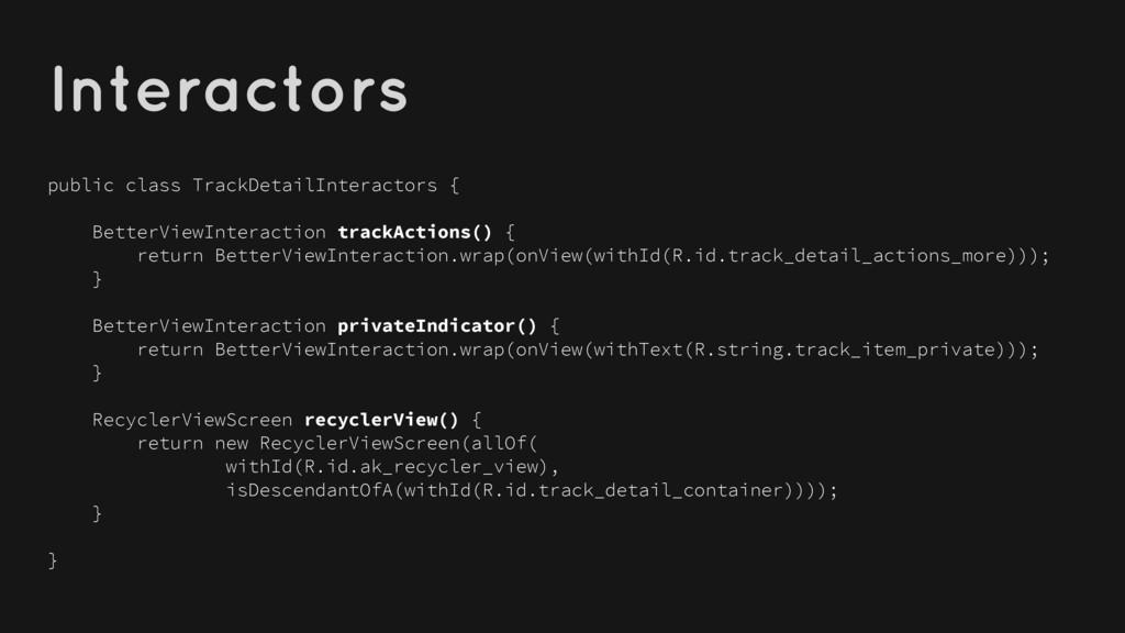 Interactors public class TrackDetailInteractors...