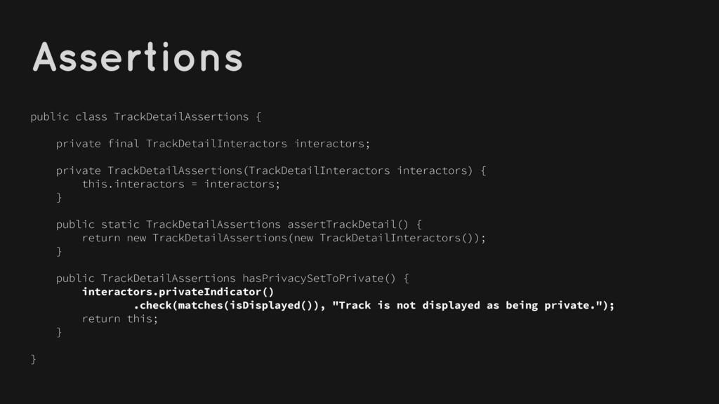 Assertions public class TrackDetailAssertions {...