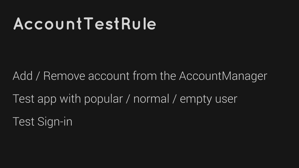 AccountTestRule Add / Remove account from the A...