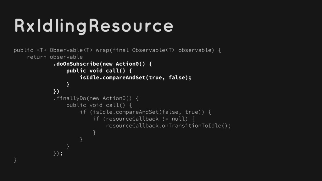 RxIdlingResource public <T> Observable<T> wrap(...