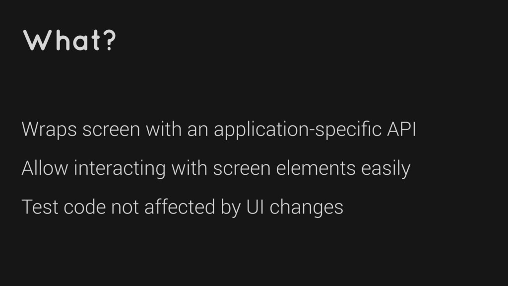 What? Wraps screen with an application-specific ...