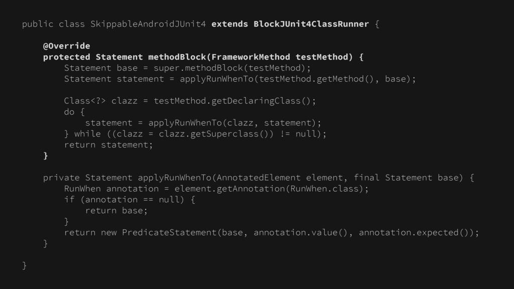 public class SkippableAndroidJUnit4 extends Blo...