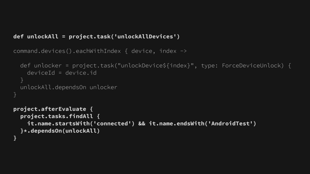 def unlockAll = project.task('unlockAllDevices'...
