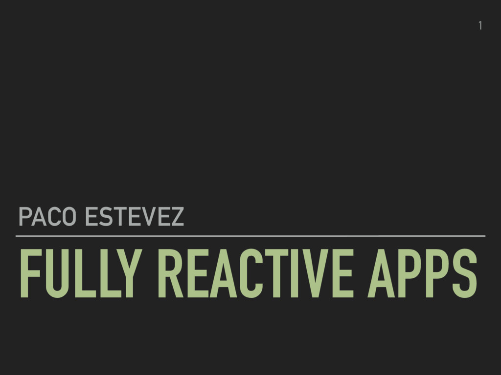 FULLY REACTIVE APPS PACO ESTEVEZ 1
