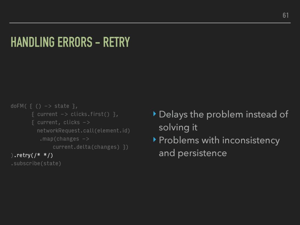 HANDLING ERRORS - RETRY doFM( { () -> state }, ...