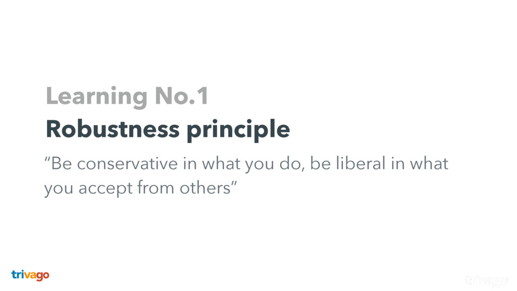 """Learning No.1 Robustness principle """"Be conserva..."""