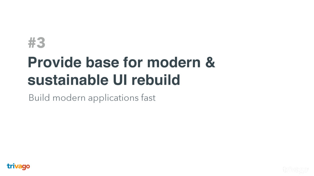 #3 Provide base for modern & sustainable UI reb...