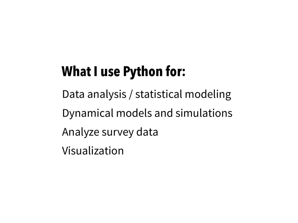 What I use Python for: Data analysis / statisti...