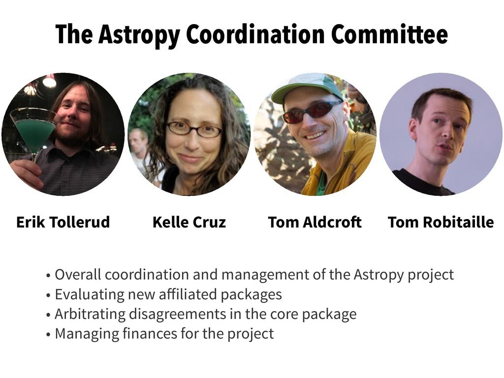 The Astropy Coordination Committee Erik Tolleru...
